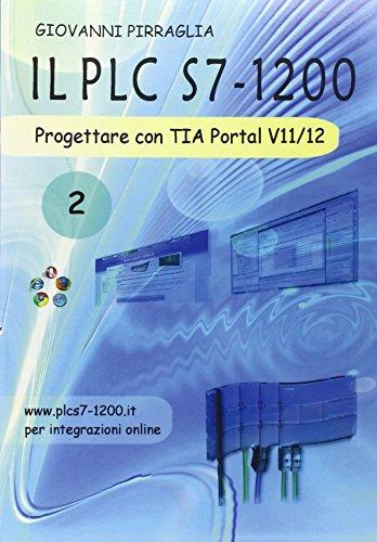 9788891154057: Il PLC S7-1200. Progettare con TIA Portal V11/12 (Manualistica)