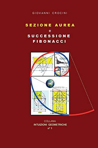 Sezione Aurea e Successione di Fibonacci: Crocini, Giovanni