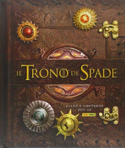9788891202895: Il trono di spade. Guida a Westeros. Libro pop-up