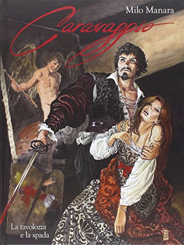 9788891204301: La tavolozza e la spada. Caravaggio