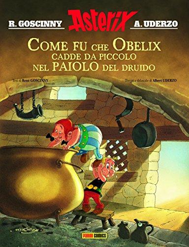 9788891214737: Come fu che Obelix cadde da piccolo nel paiolo del druido. Asterix