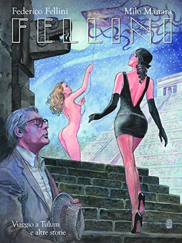 9788891216779: Fellini. Viaggio a Tulum e altre storie. Ediz. regular