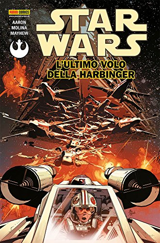 L'ultimo volo della Harbinge. Star Wars: 4: J. Aaron