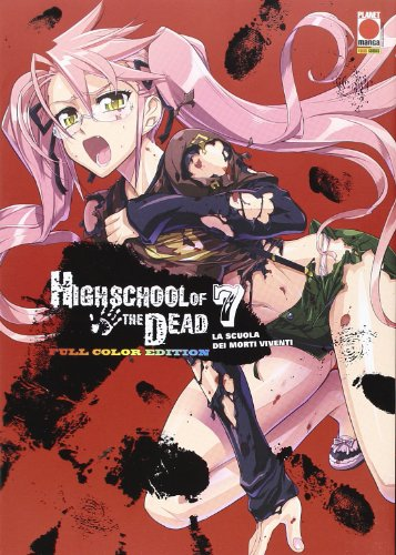 9788891252753: Highschool of the dead color. La scuola dei morti viventi