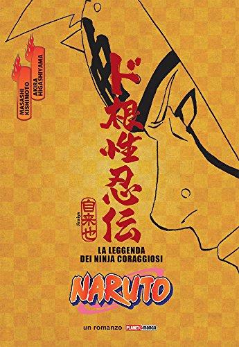 9788891266811: Naruto. La leggenda dei Ninja coraggiosi