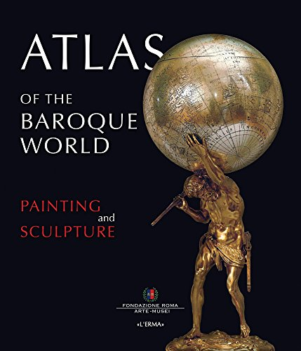 Atlas of the Baroque World: Painting and Sculpture: Vol 1: L'erma di Bretschneider (Corporate ...