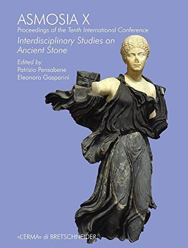 Asmosia X: Interdisciplinary Studies on Ancient Stone: Proceedings of the Tenth International ...