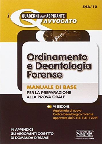 9788891403414: Ordinamento e deontologia forense. Manuale di base per la preparazione alla prova orale