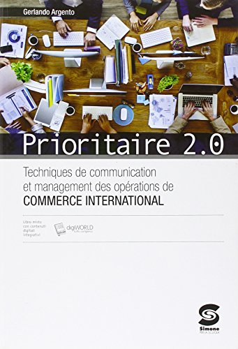 9788891404626: Prioritaire 2.0. Techniques de communication et management des operations de commerce interna. Con e-book. Con espansione online. Per gli Ist. tecnici