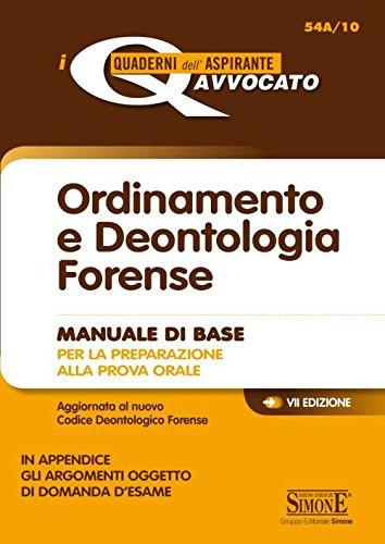 9788891406903: Ordinamento e deontologia forense. Manuale di base per la preparazione alla prova orale