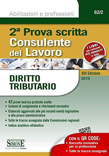 9788891407238: Consulente del lavoro. Seconda prova scritta. Diritto tributario