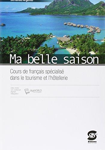 9788891408532: Ma belle saison. Cours de francais spécialisé dans le tourisme et l'hotellerie. Con e-book. Con espansione online. Per le Scuole superiori