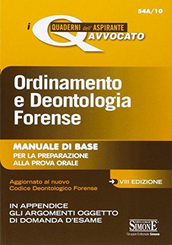 9788891409645: Ordinamento e deontologia forense. Manuale di base per la preparazione alla prova orale (I quaderni dell'aspirante avvocato)