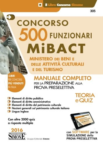 9788891410535: Concorso 500 funzionari Mibact ministero dei beni e delle attività culturali e del turismo. Con software di simulazione