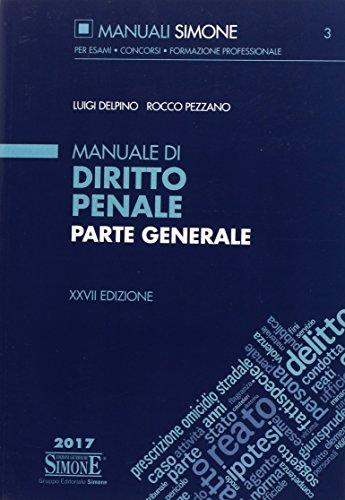 Manuale di diritto penale. Parte generale: Delpino, Luigi;Pezzano, Rocco
