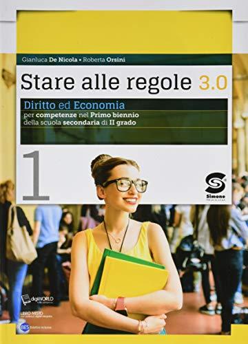 9788891415325: Stare alle regole 3.0. Diritto ed economia per competenze. Per il biennio delle Scuole superiori. Con ebook. Con espansione online: 1