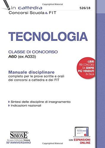 9788891416636: Tecnologia. Classe di concorso A60 (ex A033). Manuale disciplinare completo per le prove scritte e orali dei concorsi a cattedra dei FIT. Con espansione online
