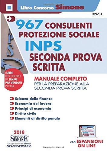 9788891417381: 967 Consulenti Protezione Sociale INPS - Seconda Prova Scritta - Manuale completo
