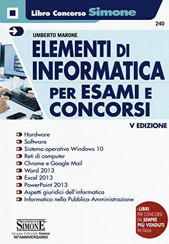 9788891418067: Elementi di informatica. Per esami e concorsi