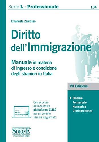 9788891420312: Diritto dell'immigrazione. Manuale in materia di ingresso e condizione degli stranieri in Italia. Con espansione online