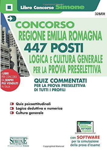 9788891421791: Concorso Emilia Romagna - 447 posti Logica e Cultura Generale per la prova preselettiva - Quiz