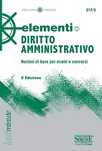 9788891422590: Elementi di diritto amministrativo. Nozioni di base per esami e concorsi
