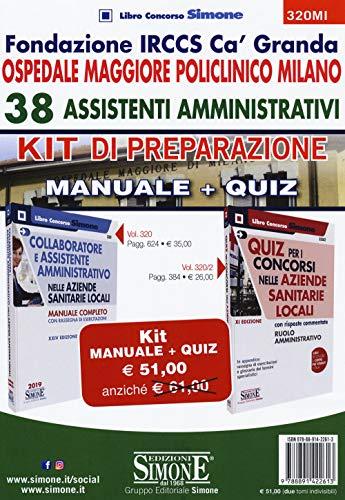 9788891422613: Fondazione IRCCS Ca' Granda. Ospedale Maggiore Policlinico Milano. 38 assistenti amministrativi. Kit di preparazione. Manuale + Quiz
