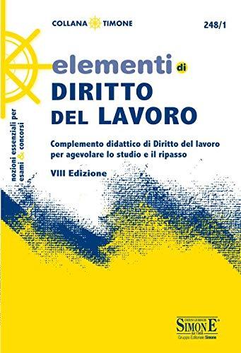 9788891423559: Elementi di diritto del lavoro. Complemento didattico di Diritto del lavoro per agevolare lo studio e il ripasso