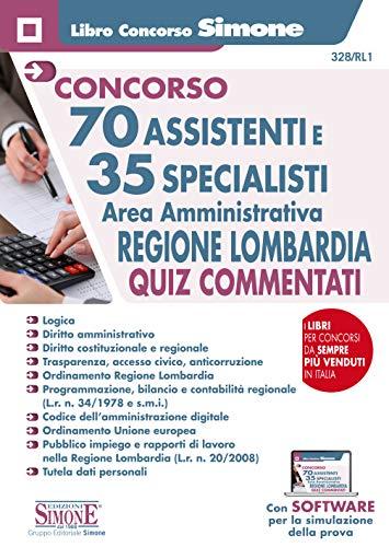 9788891423733: 70 Assistenti e 35 Specialisti - Area Amministrativa - Regione Lombardia - Quiz Commentati
