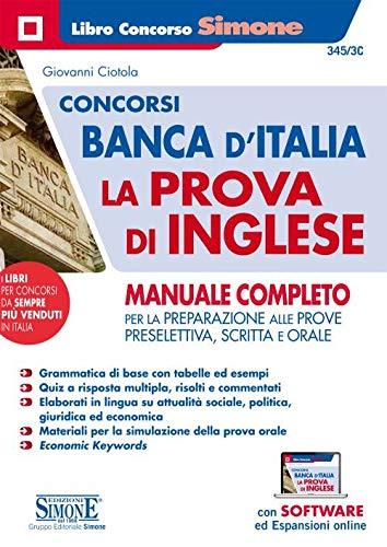 9788891424105: Concorsi Banca d'Italia. La prova d'inglese. Manuale completo per la preparazione alle prove preselettiva, scritta e orale. Con espansione online. Con software di simulazione