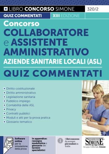 9788891428677: Concorso collaboratore e assistente amministrativo nelle Aziende Sanitarie Locali ASL. Quiz commentati. Con software di simulazione