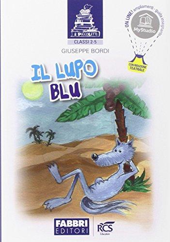 9788891513298: I piccoletti. Il lupo blu. Per la 2ª e 5ª classe elemenatare