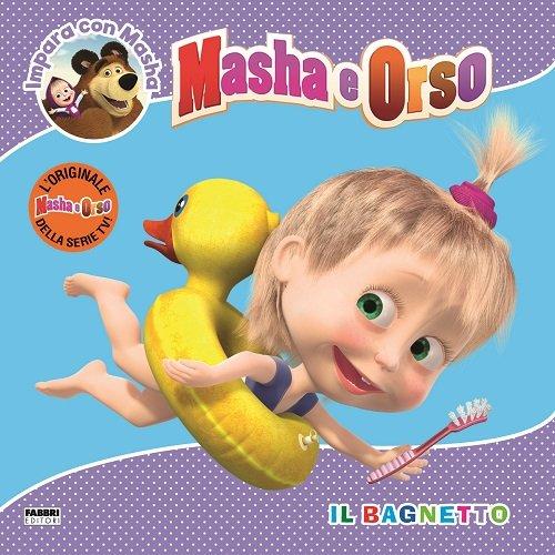 9788891516343: Il bagnetto. Masha e Orso. Impara con Masha. Ediz. illustrata