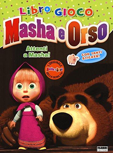 9788891516589: Attenti a Masha! Masha e orso. Con adesivi
