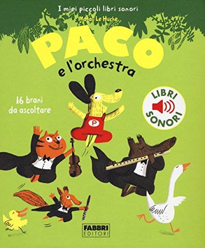 9788891516794: Paco e l'orchestra. Ediz. illustrata