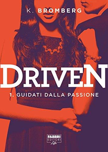 9788891517593: Guidati dalla passione. Driven