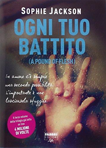 9788891517616: Ogni tuo battito (A pound of flesh)