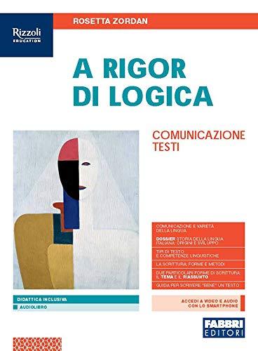 9788891545954: A rigor di logica. Comunicazione, testi. Per la Scuola media. Con e-book. Con espansione online
