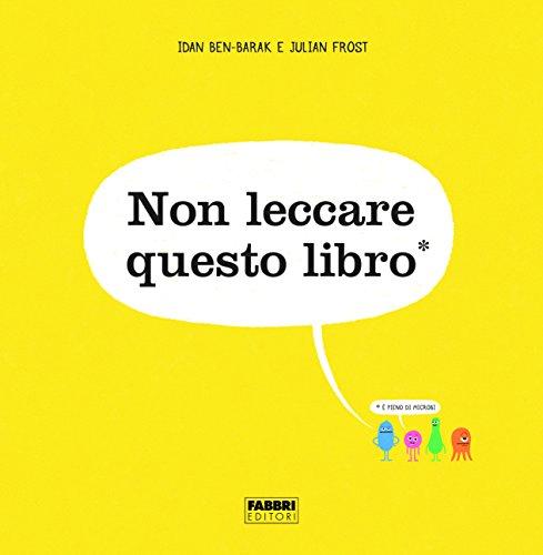 9788891580276: Non leccare questo libro. Ediz. a colori