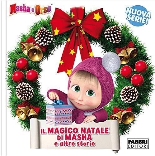 9788891580733: Il magico Natale di Masha e altre storie. Masha e Orso