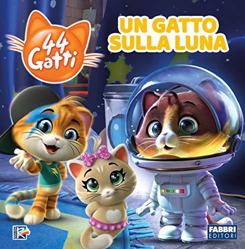 9788891581709: Un gatto sulla luna. 44 gatti. Storybook. Ediz. a colori