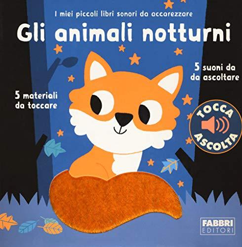 9788891583796: Gli animali notturni. I miei piccoli libri sonori da accarezzare. Ediz. a colori