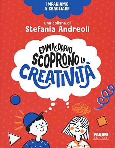 9788891583932: Emma e Dario scoprono la creatività. Impariamo a sbagliare!