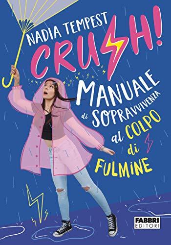 9788891584243: Crush! Manuale di sopravvivenza al colpo di fulmine
