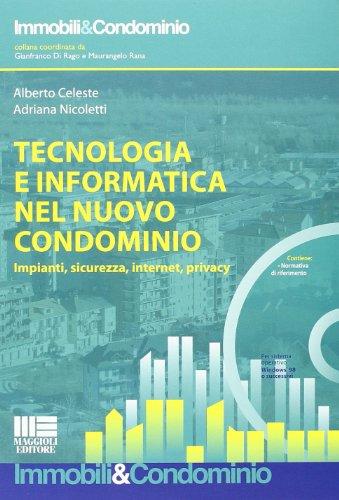 9788891600851: Tecnologia e informatica nel nuovo condominio. Impianti, sicurezza, internet, privacy. Con CD-ROM (Immobili & Condominio)