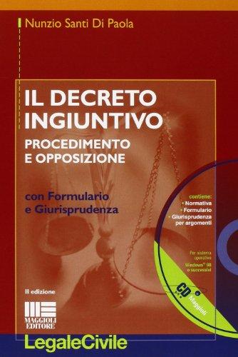 9788891602251: Il decreto ingiuntivo. Procedimento e opposizione. Con CD-ROM