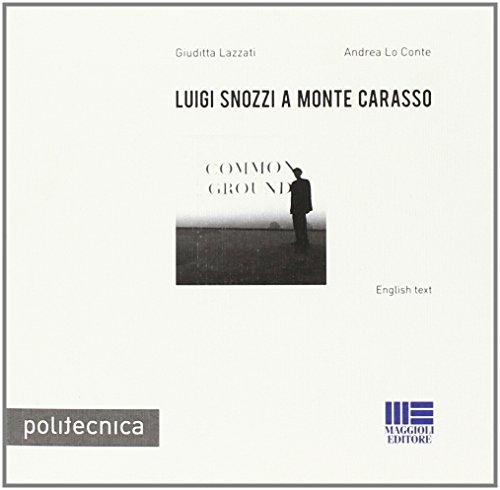 Luigi Snozzi a Monte Carasso: Giuditta Lazzati; Andrea