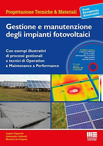 Manuale per la gestione e manutenzione degli impianti fotovoltaici. Con CD-ROM.: Caffarelli, ...
