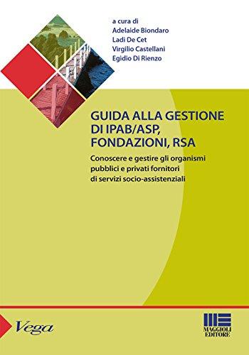 9788891609496: Guida alla gestione di IPAB-ASP, fondazioni, rsa. Conoscere e gestire gli organismi pubblici e privati fornitori di servizi socio-assistenziali