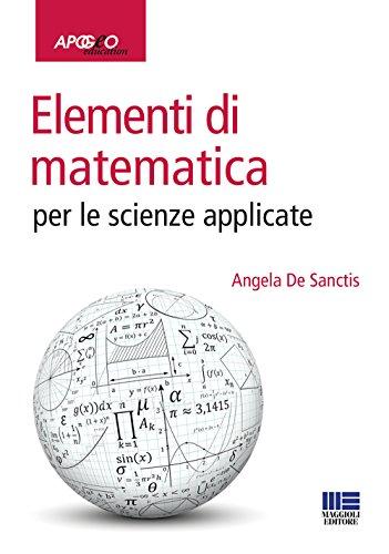 9788891611154: Elementi di matematica per le scienze applicate (Idee e strumenti)